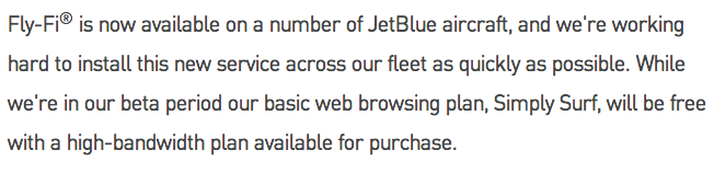 JetBlue currently offers a basic wi-fi connection for free