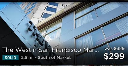 Hotel Tonight's advance rate at the Westin SF was slightly higher at $299