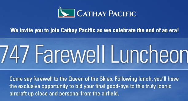 Here's part of the invite we received from Cathay Pacific to bid farewell to its last 747. Stay tuned to TravelSkills for a full report from the event!